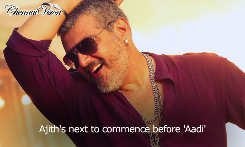 Ajith's next to commence before 'Aadi'