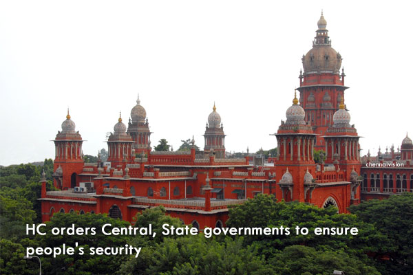 HC orders Central, State governments to ensure people's security