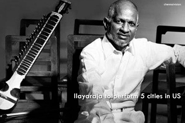 Ilayaraja to perform 5 cities in US