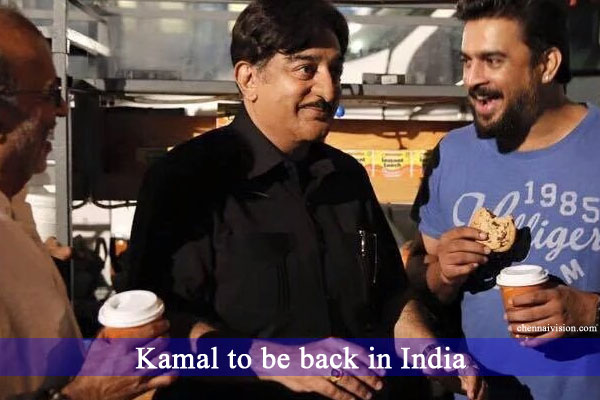 Kamal to be back in India