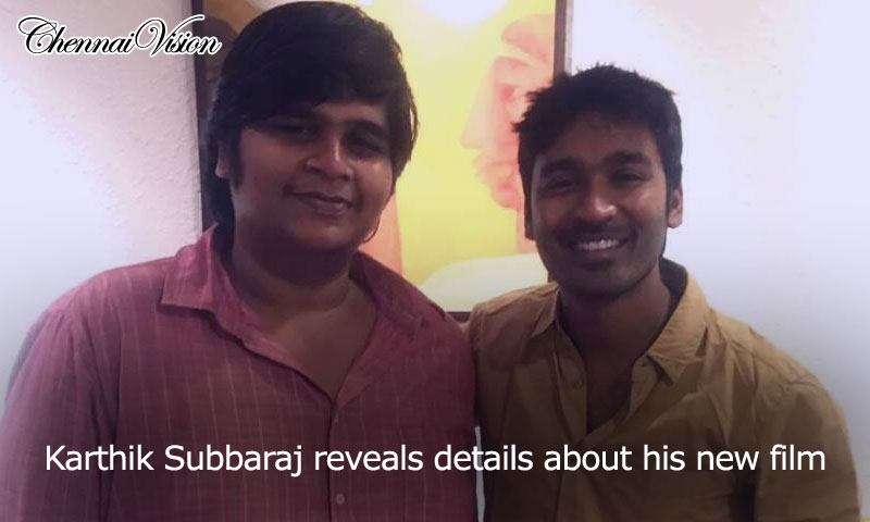 Karthik Subbaraj reveals details about his new film