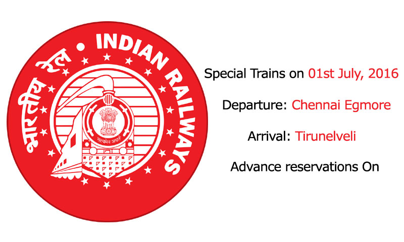 Special fare special trains between Chennai Egmore to Tirunelveli on 01st July, 2016