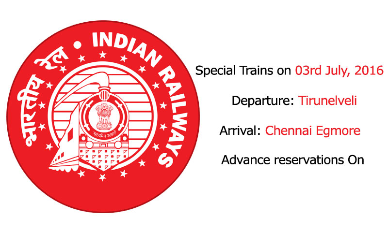 Special fare special trains between Tirunelveli to Chennai Egmore on 03rd July, 2016