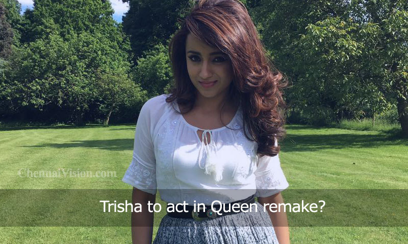 Trisha to act in Queen remake?