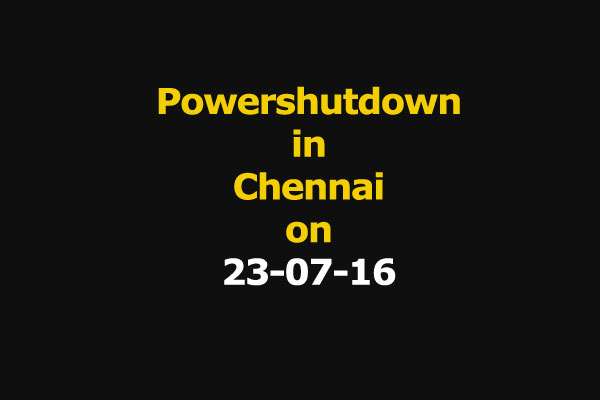 Chennai Power Shutdown Areas on 23-07-16