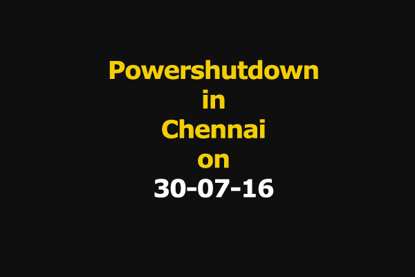 Chennai Power Shutdown Areas on 30-07-16