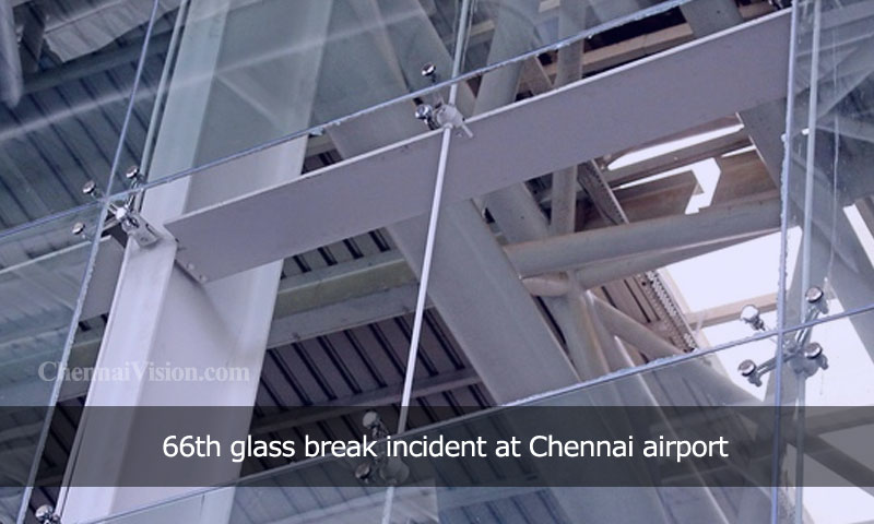 66th glass break incident at Chennai airport