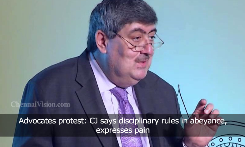 Advocates protest: CJ says disciplinary rules in abeyance, expresses pain