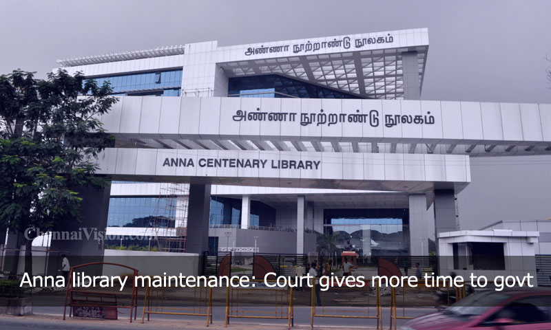 Anna library maintenance: Court gives more time to govt