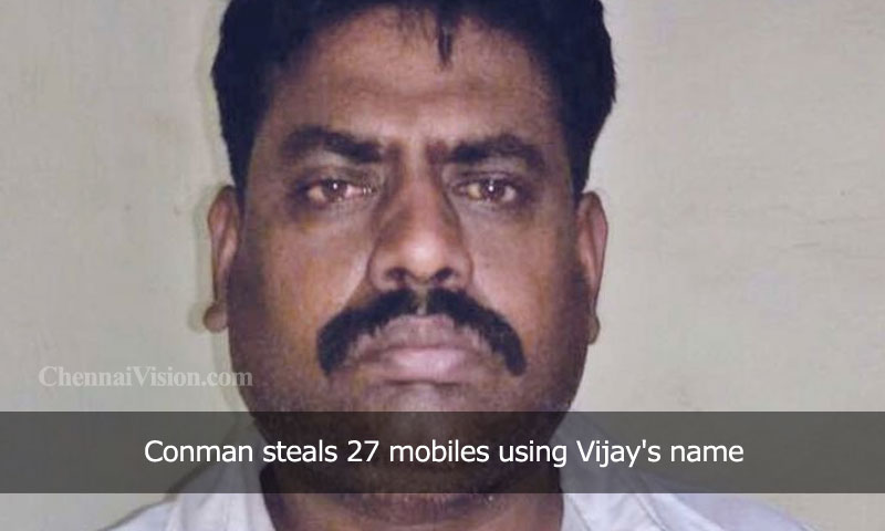 Conman steals 27 mobiles using Vijay's name
