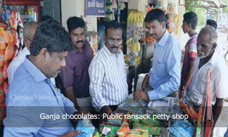Ganja chocolates: Public ransack petty shop
