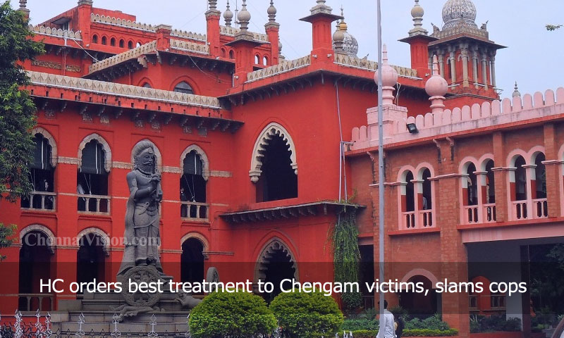 HC orders best treatment to Chengam victims, slams cops