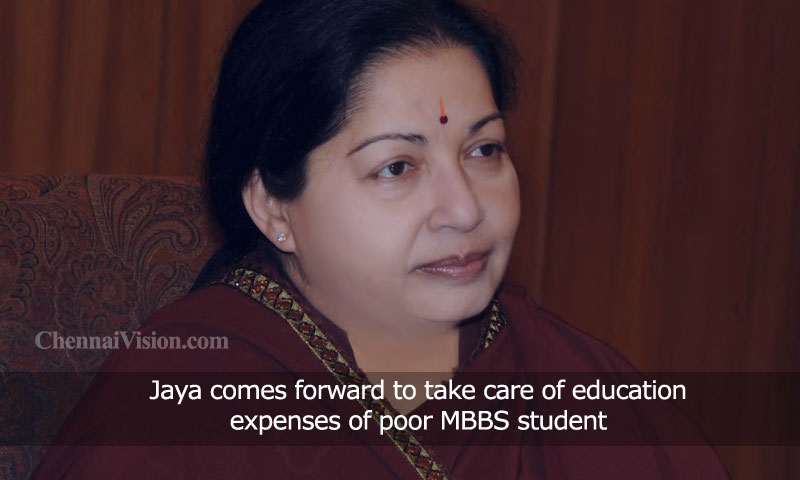 Jayalalithaa comes forward to take care of education expenses of poor MBBS student