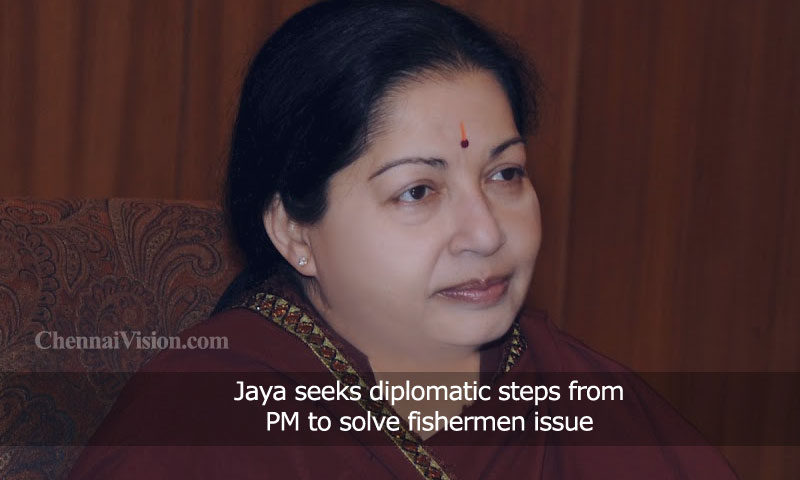 Jayalalitha seeks diplomatic steps from PM to solve fishermen issue