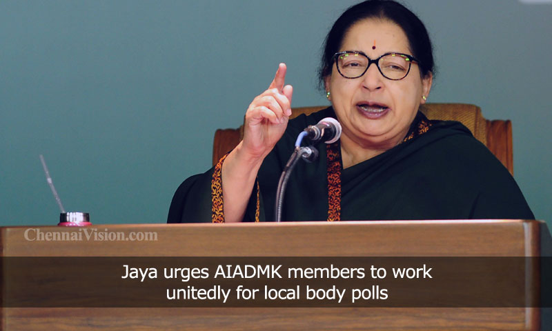 Jayalalithaa urges AIADMK members to work unitedly for local body polls