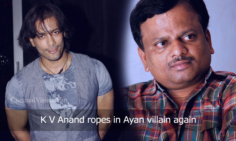 K V Anand ropes in Ayan villain again