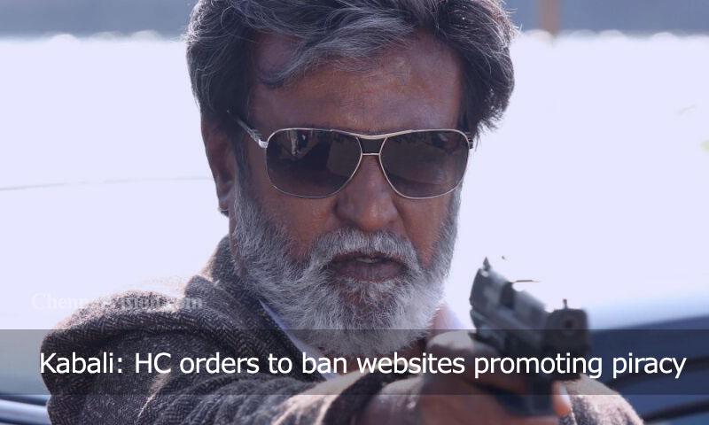 Kabali: HC orders to ban websites promoting piracy