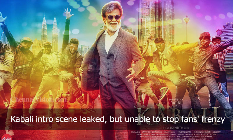 Kabali intro scene leaked, but unable to stop fans' frenzy