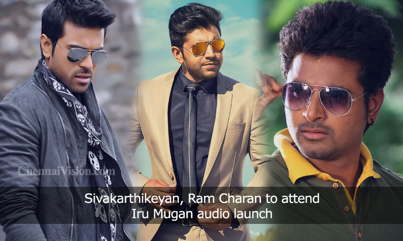 Sivakarthikeyan, Ram Charan to attend Iru Mugan audio launch
