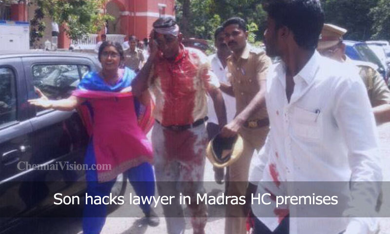 Son hacks lawyer in Madras HC premises
