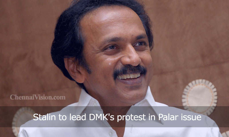 Stalin to lead DMK's protest in Palar issue