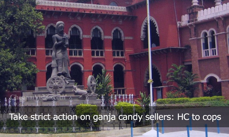 Take strict action on ganja candy sellers: HC to cops