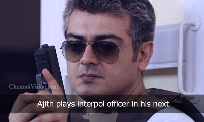 Ajith plays interpol officer in his next