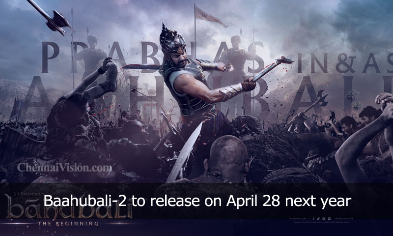Baahubali-2 to release on April 28 next year