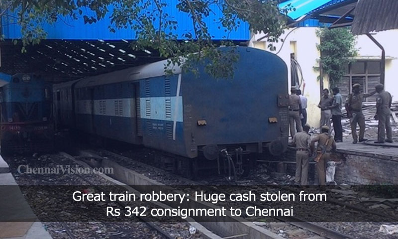 Great train robbery: Huge cash stolen from Rs 342 consignment to Chennai