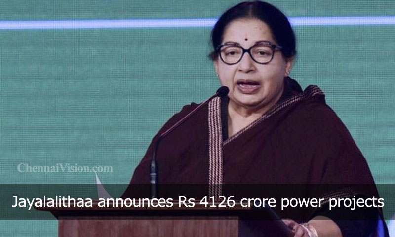 Jayalalithaa announces Rs 4126 crore power projects