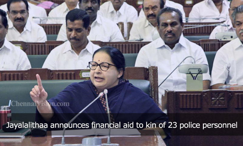Jayalalithaa announces financial aid to kin of 23 police personnel