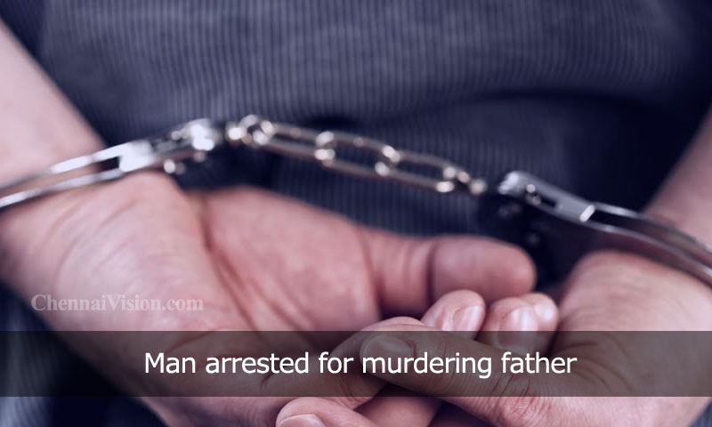 Man arrested for murdering father