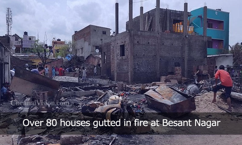 Over 80 houses gutted in fire at Besant Nagar