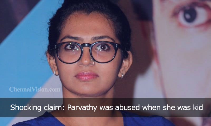 Shocking claim: Parvathy was abused when she was kid