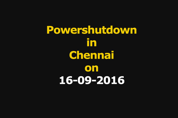 Chennai Power Shutdown Areas on 16-09-2016