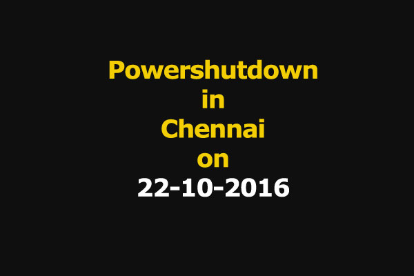 Chennai Power Shutdown Areas on 22-10-2016