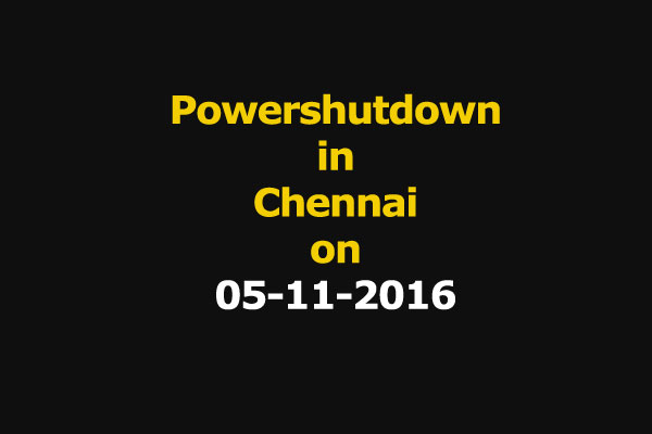 Chennai Power Shutdown Areas on 05-11-2016