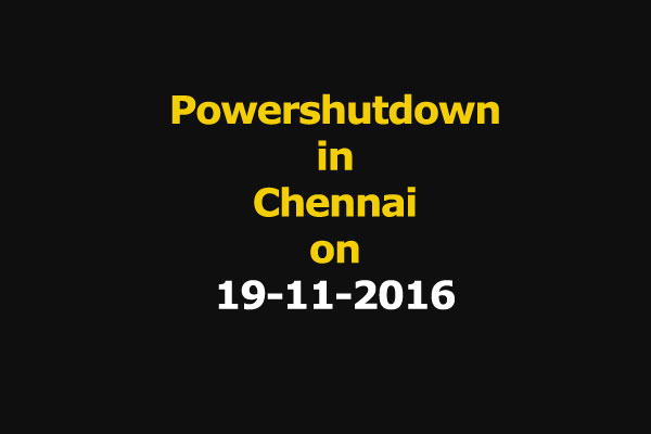 Chennai Power Shutdown Areas on 19-11-2016