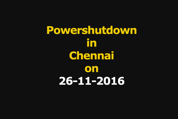 Chennai Power Shutdown Areas on 26-11-2016