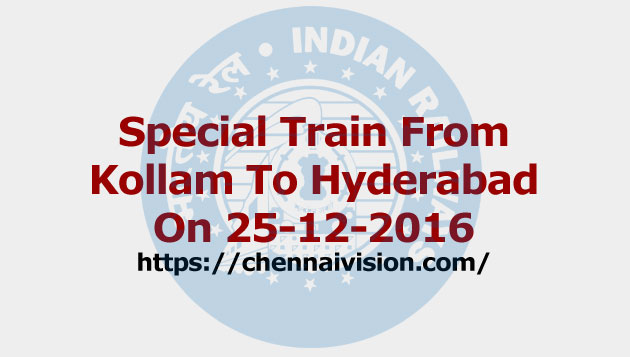 Special Train From Kollam To Hyderabad On 25-12-2016