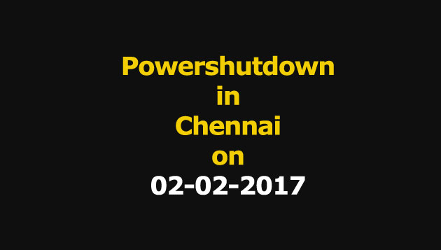 Chennai Power Shutdown Areas on 02-02-2017