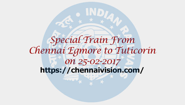 Special fare special train from Chennai Egmore to Tuticorin on 25-02-2017
