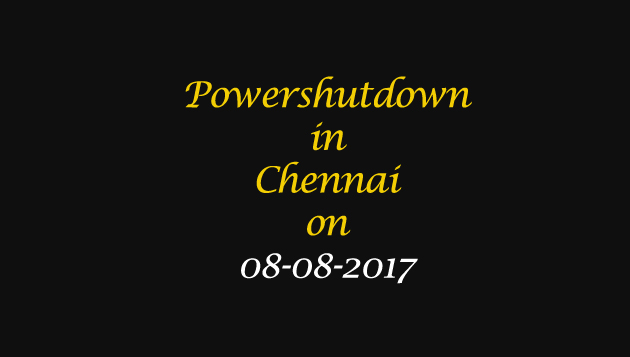 Chennai Power Shutdown Areas on 08-08-2017